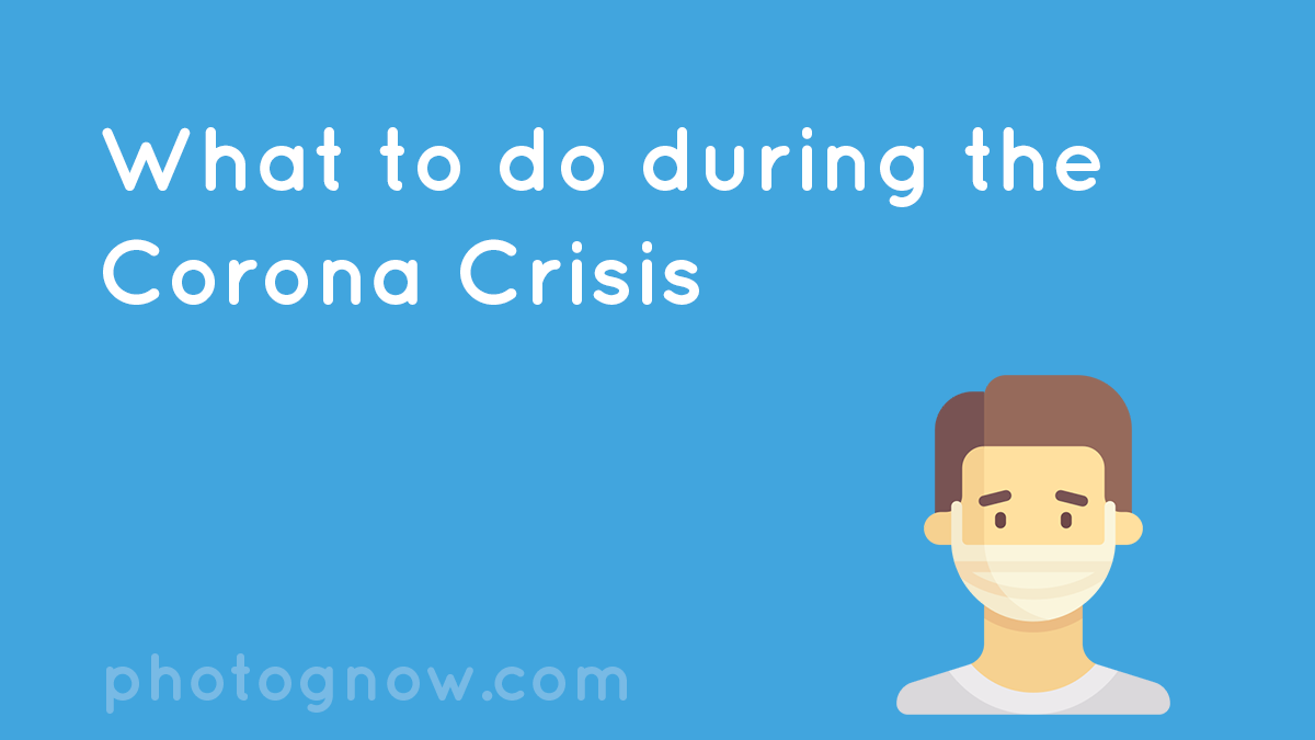 What To Do During The Corona Crisis